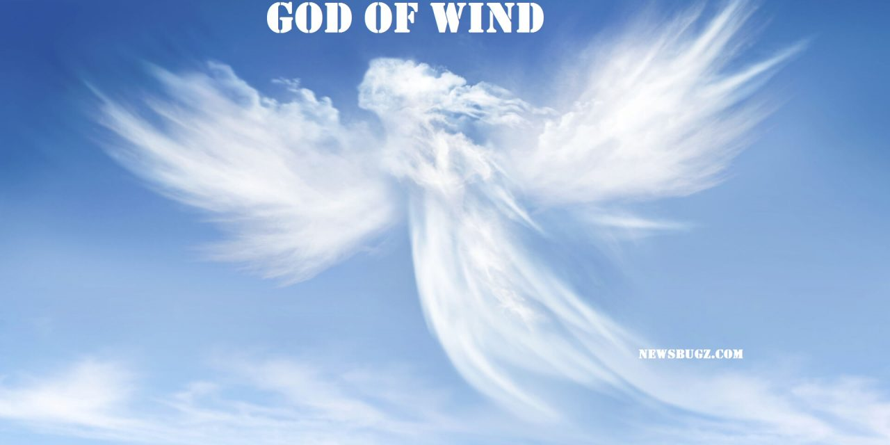 God of Wind | Existence And History Around The World