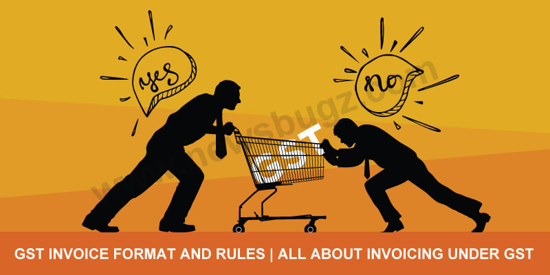 GST Invoice Format and Rules | All About Invoicing Under GST