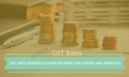 GST Rate Schedule Chapter Wise For Goods And Services | GST Rate Guide