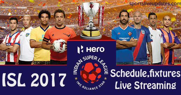 Hero Indian Super League (ISL) 2017-18 Full Schedule, Match Time and Results