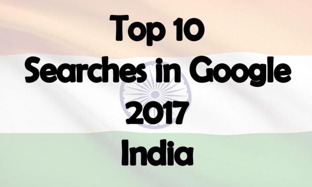Top 10 Searches in Google 2017 India