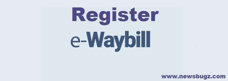 How to Register on E-Way Bill Portal? Step by Step Procedure