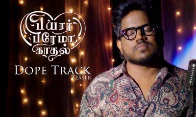 Dope Track from Pyaar Prema Kadhal Movie