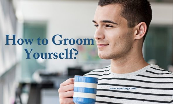 How to Groom Yourself | Tips & Tricks