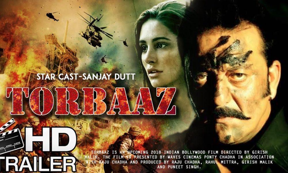 Torbaaz Hindi Movie (2019) | Cast | Trailer | Songs | Release Date