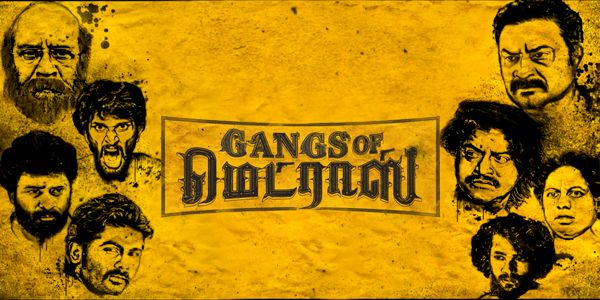 Gangs Of Madras Tamil Movie (2019)