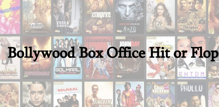 Bollywood Box Office Hit or Flop