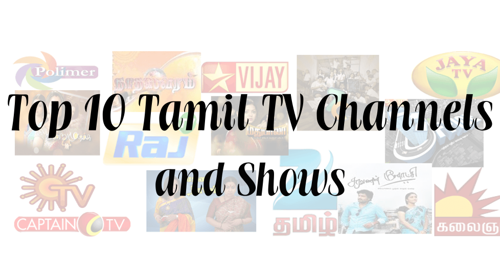 Top 10 Tamil TV Channels and Shows