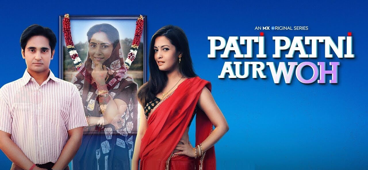 MX Player Pati Patni Aur Woh Series download