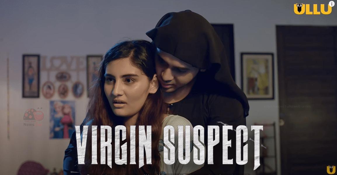 Virgin Suspect Ullu