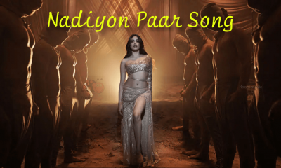 Nadiyon Paar song