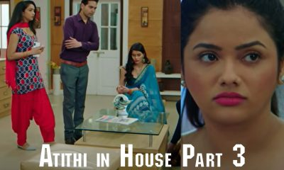 Atithi in House Part 3