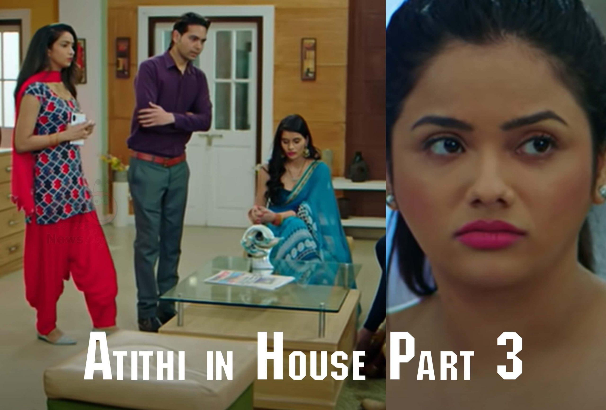 Atithi in House Part 3