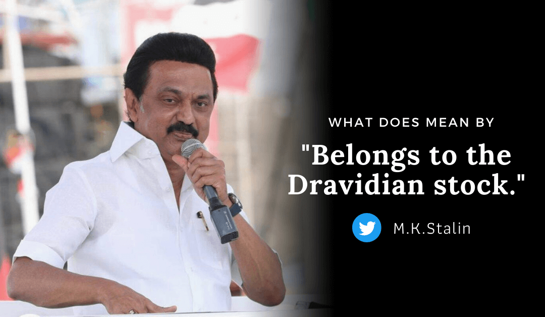 Belongs to the Dravidian Stock