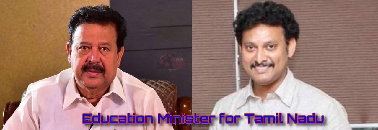 Education Minister for Tamil Nadu