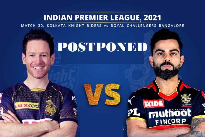 IPL 2021 - KKR VS RCB Match Postponed due to COVID-19