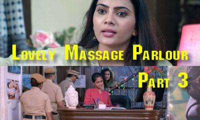 Lovely Massage Parlour Part 3 ullu
