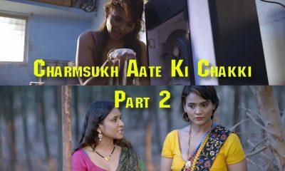 Charmsukh Aate Ki Chakki Part 2 Ullu